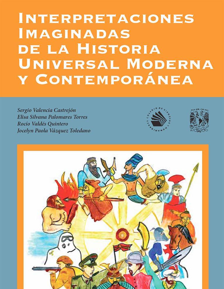 Interpretaciones imaginadas de la Historia Universal Moderna y Contemporánea